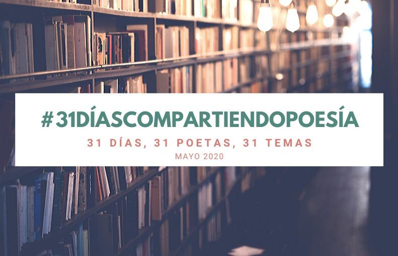 31 Días Compartiendo Poesía: la propuesta poética que nos regala el mes de mayo.