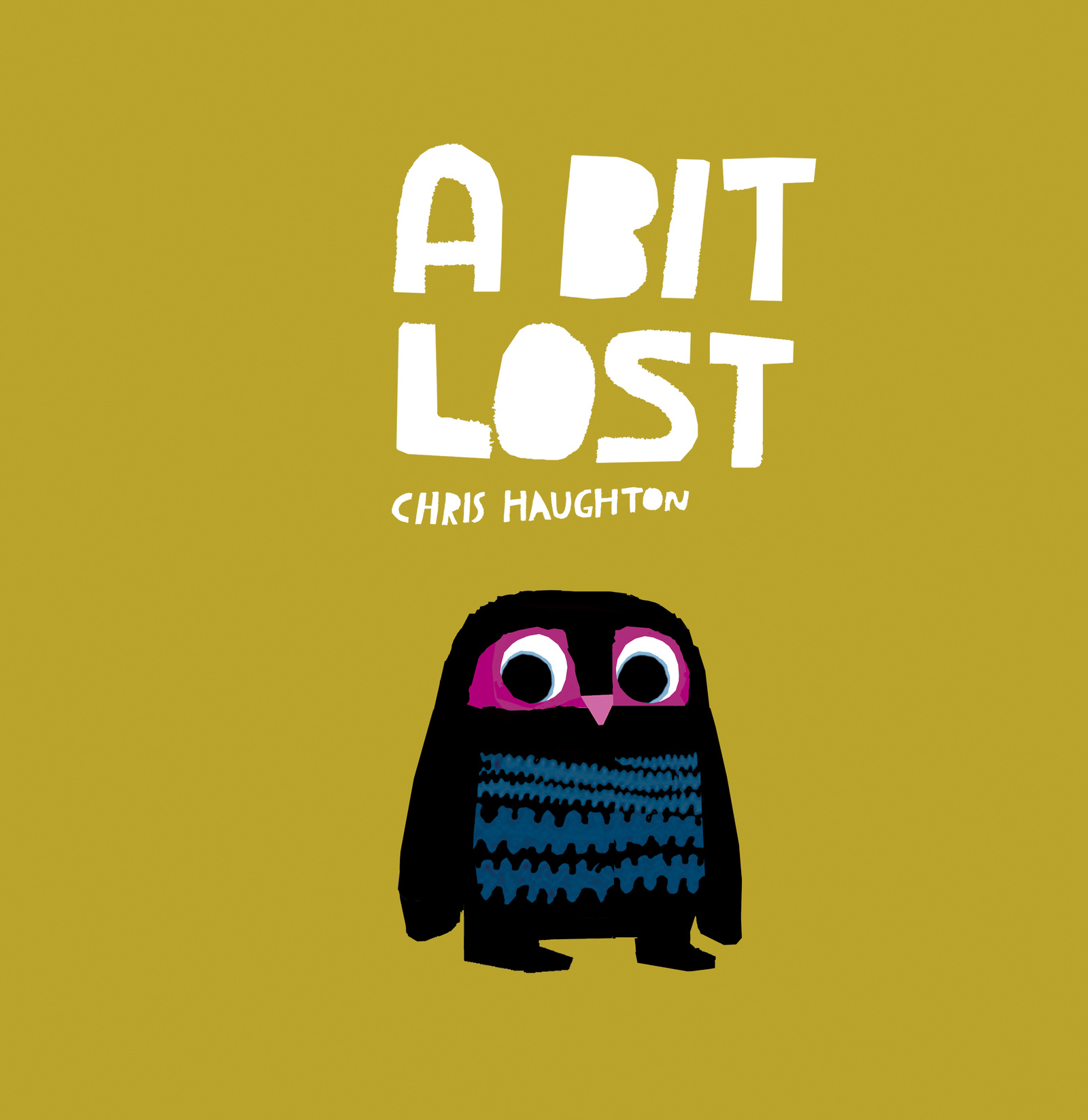 A bit lost. Chris Haughton. Walker books. 2013