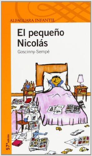 El pequeño Nicolás. Goscinny y Sempé. Editorial Alfaguara.