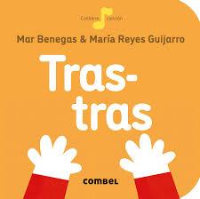 Tras tras. Mar Benegas y María Reyes Guijarro. Editorial Combel