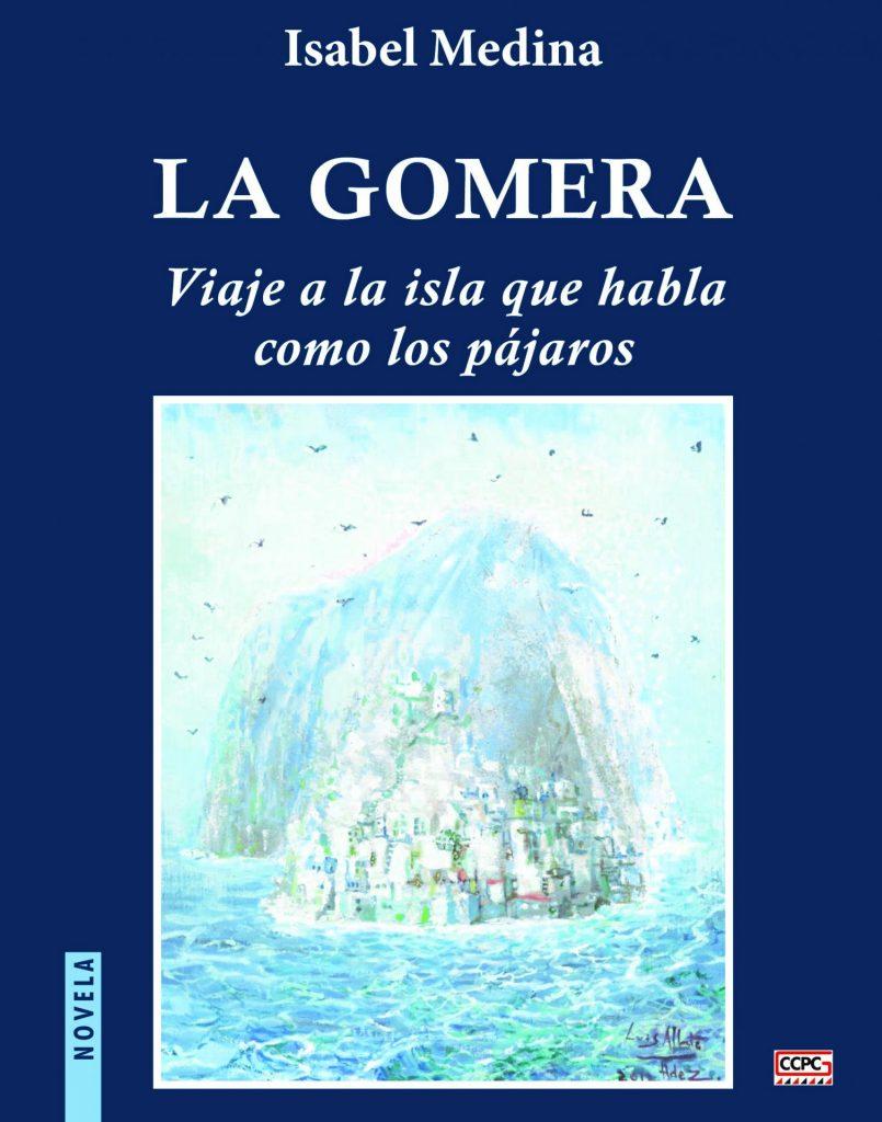 """Isabel Medina viaja en su nuevo libro a """"La Gomera, la isla que habla como los pájaros"""""""