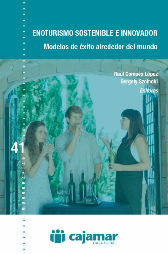 Cajamar recoge en una publicación los modelos de éxito para impulsar un enoturismo sostenible e innovador